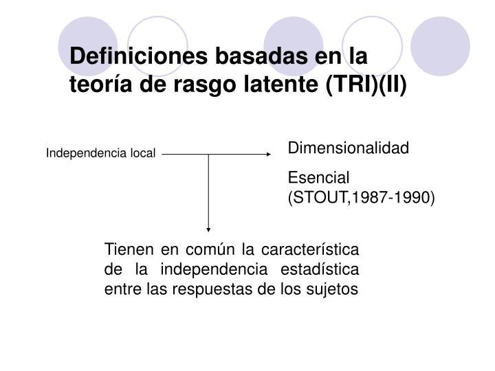 Definiciones basadas en la teoría de rasgo latente (TRI)(II)