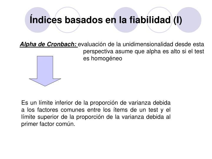 Índices basados en la fiabilidad (I)