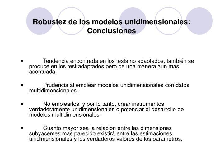 Robustez de los modelos unidimensionales: Conclusiones