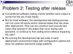 problem 2 testing after release1