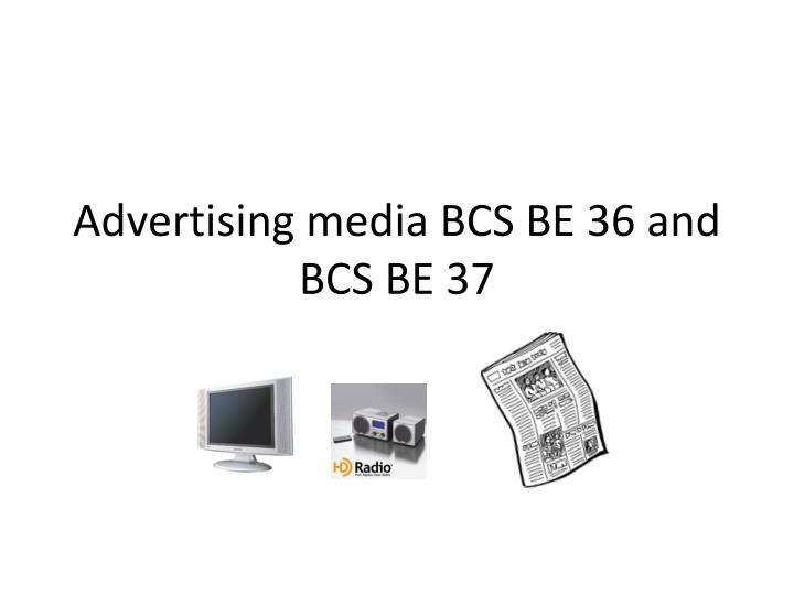 Advertising media BCS BE 36 and BCS BE 37