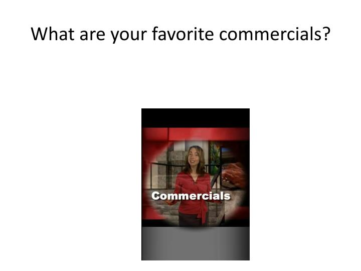 What are your favorite commercials?