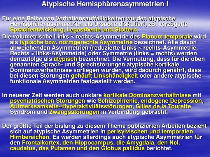 Atypische Hemisphärenasymmetrien I