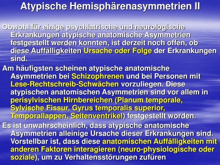 Atypische Hemisphärenasymmetrien II