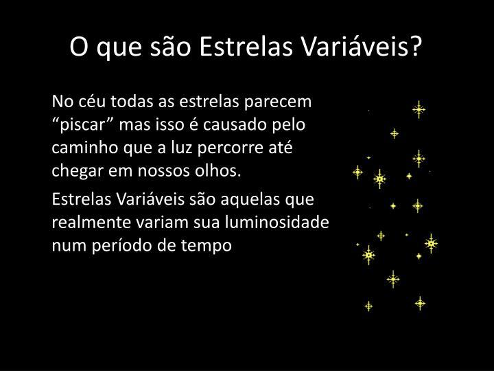 O que são Estrelas Variáveis?