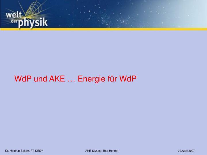 WdP und AKE … Energie für WdP