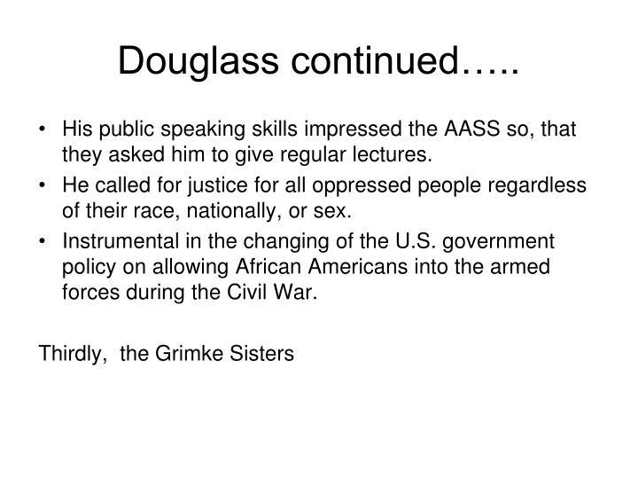 Douglass continued…..