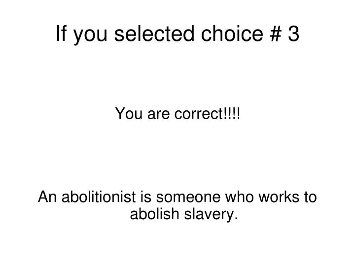 If you selected choice # 3