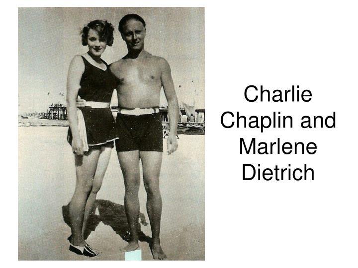 Charlie Chaplin and Marlene Dietrich