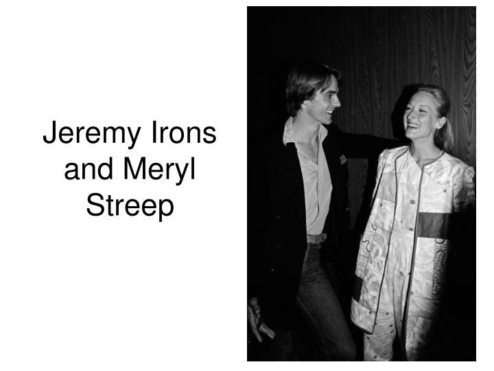 Jeremy Irons and Meryl Streep