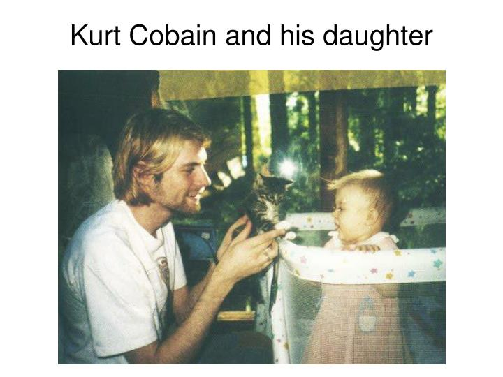 Kurt Cobain and his daughter