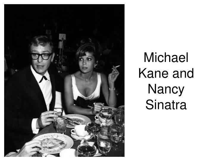 Michael Kane and Nancy Sinatra