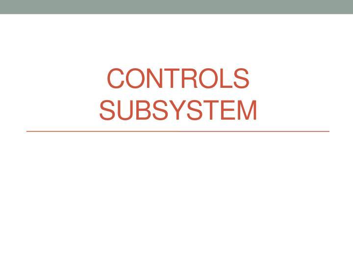 Controls Subsystem