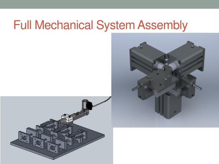 Full Mechanical System Assembly