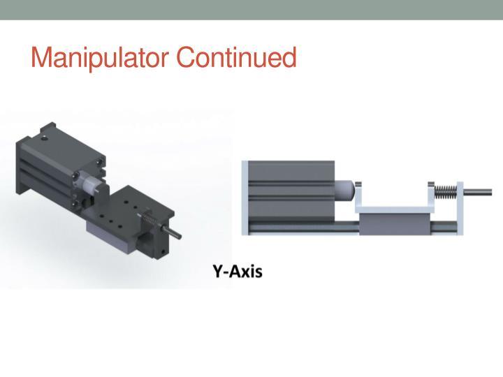 Manipulator Continued
