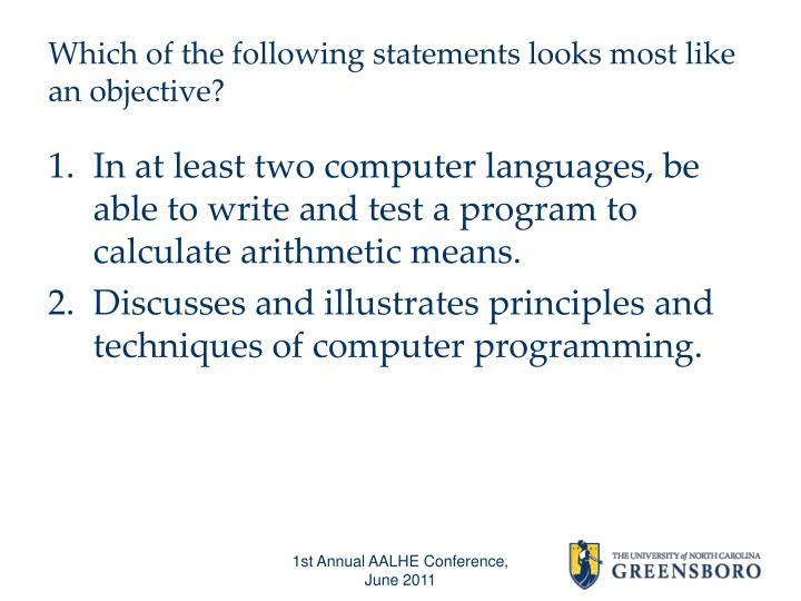 Which of the following statements looks most like an objective?