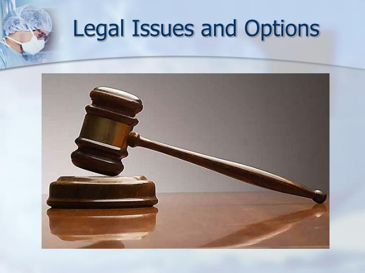 Legal Issues and Options