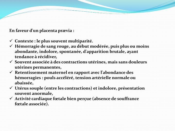 En faveur d'un placenta prævia :