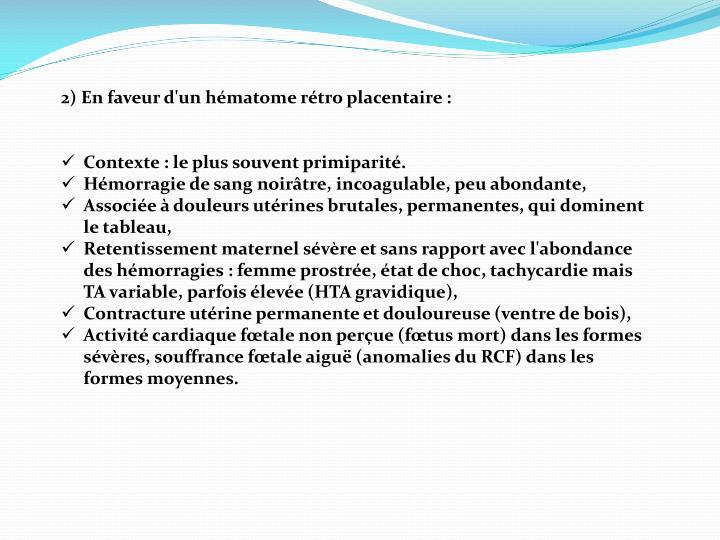2) En faveur d'un hématome