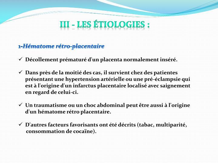 III - Les étiologies :