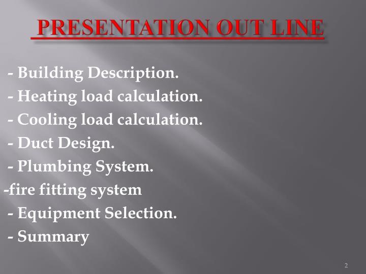 Presentation out line