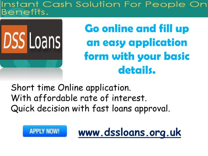 Go online and fill up an easy application form with your basic details.