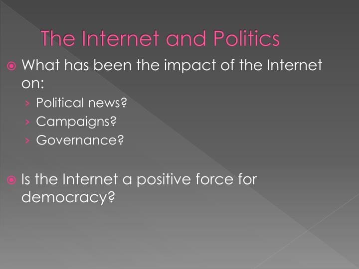 The Internet and Politics