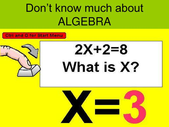 Don't know much about ALGEBRA