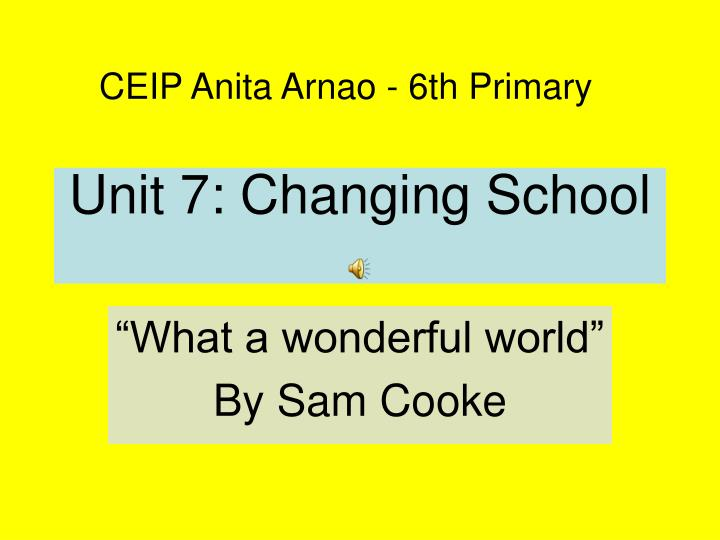 Unit 7 changing school