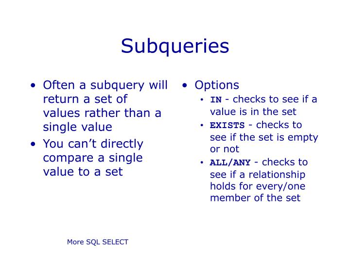 Often a subquery will return a set of values rather than a single value
