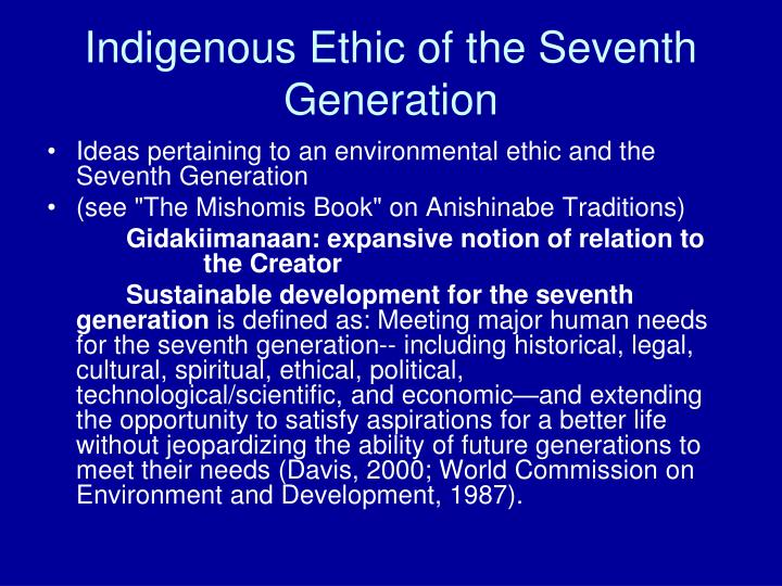 Indigenous Ethic of the Seventh Generation