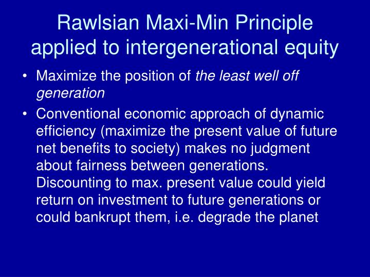 Rawlsian Maxi-Min Principle applied to intergenerational equity