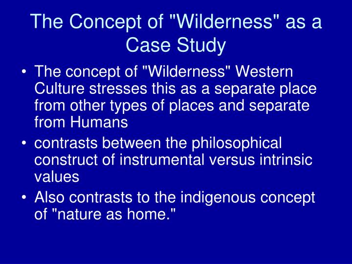 """The Concept of """"Wilderness"""" as a Case Study"""