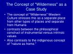 the concept of wilderness as a case study