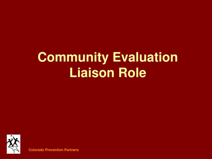 Community Evaluation Liaison Role