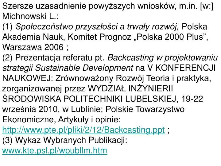 Szersze uzasadnienie powyższych wniosków, m.in. [w:] Michnowski L.:
