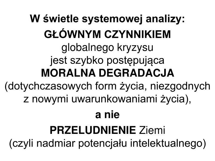 W świetle systemowej analizy: