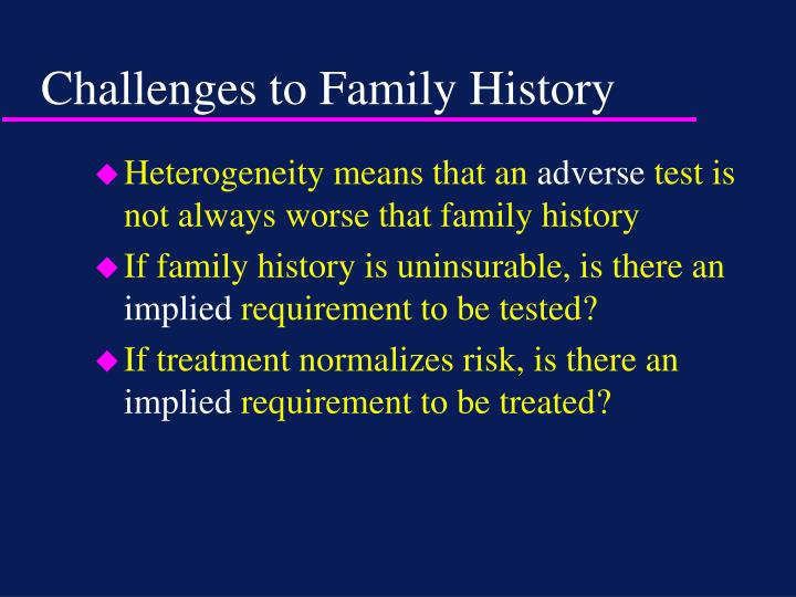 Challenges to Family History