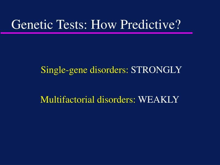 Genetic Tests: How Predictive?