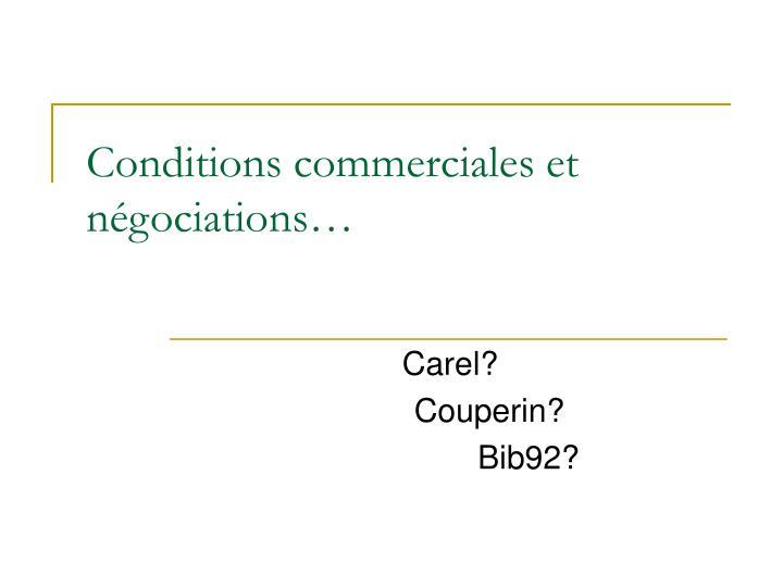 Conditions commerciales et négociations…