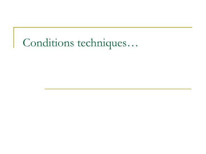 Conditions techniques…