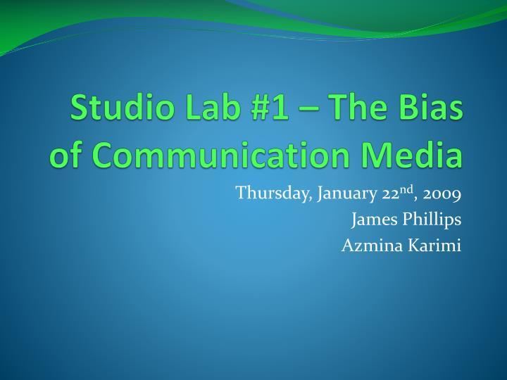 Studio Lab #1 – The Bias of Communication Media