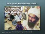 when global media cultures collide1