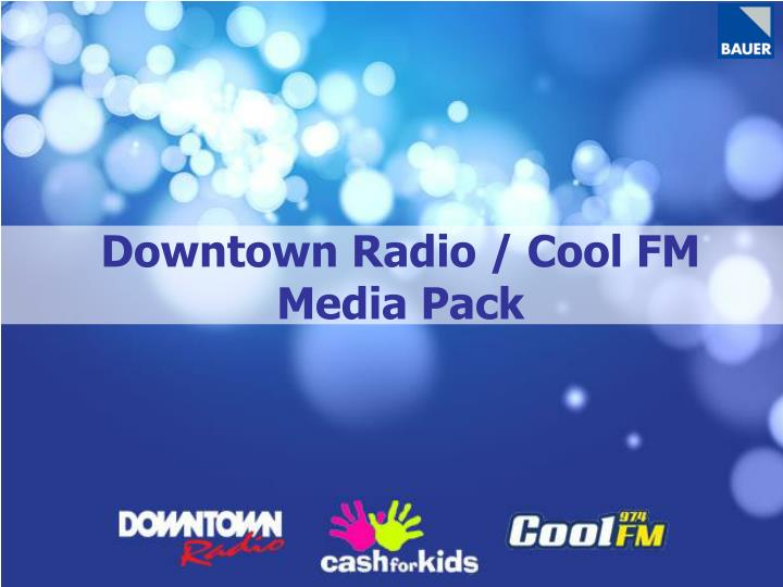 Downtown Radio / Cool FM Media Pack