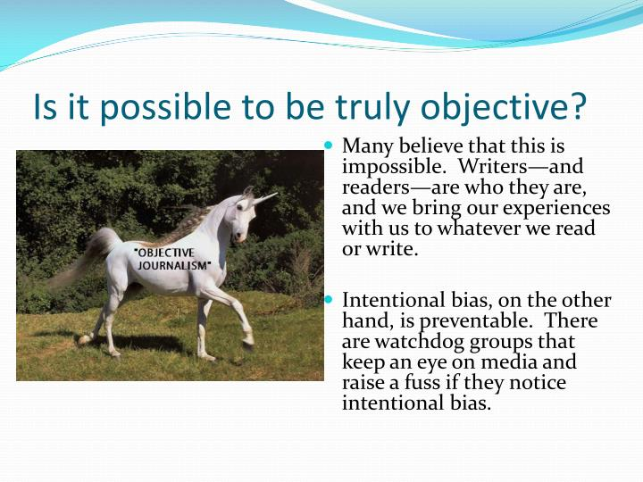 Is it possible to be truly objective?