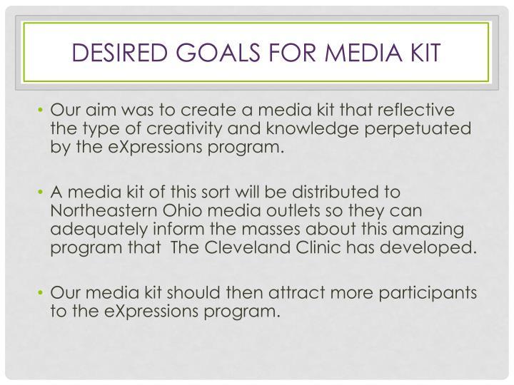 Desired Goals for Media Kit