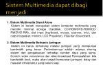 sistem multimedia dapat dibagi menjadi