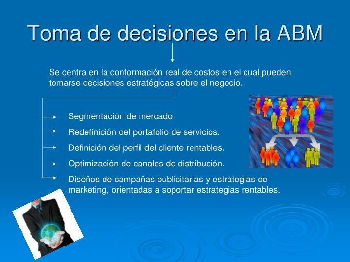 Toma de decisiones en la ABM