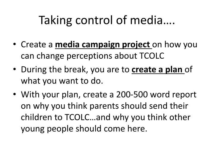 Taking control of media….