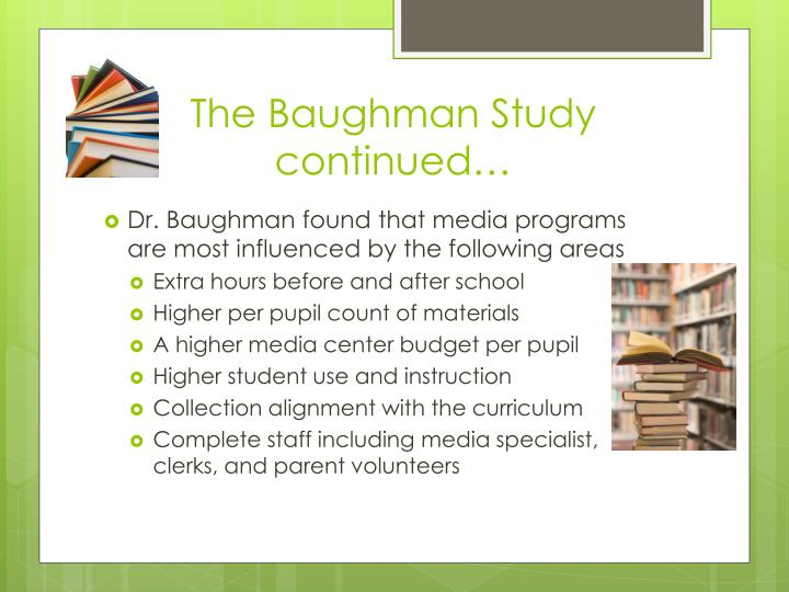 The Baughman Study continued…